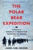 Nelson, James Carl, The Polar Bear Expedition