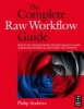 Andrews, Philip, The Complete Raw Workflow Guide