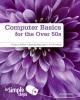 Greg Holden, Computer Basics for the Over 50s In