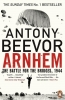 Beevor Anthony, Arnhem