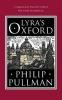Pullman, Philip, Lyra`s Oxford