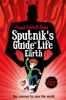 Cottrell Boyce Frank, Sputnik's Guide to Life on Earth