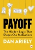 Dan Ariely, Payoff