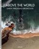 <b>Above the World</b>,Earth Through a Drone`s Eye