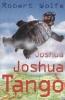 Robert Wolfe, Joshua Joshua Tango