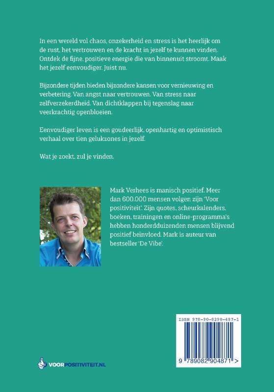 Mark Verhees,Eenvoudiger leven