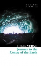 Verne, Jules Journey to the Centre of the Earth (Collins Classics)