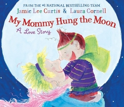 Curtis, Jamie Lee My Mommy Hung the Moon