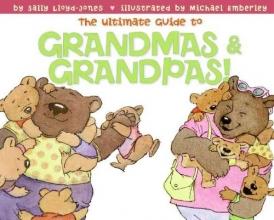 Lloyd-Jones, Sally The Ultimate Guide to Grandmas & Grandpas!