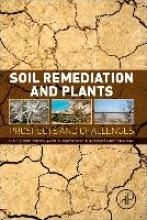 Khalid Rehman Hakeem,   Muhammad Sabir,   Munir Ozturk,   Ahmet Ruhi Murmet Soil Remediation and Plants