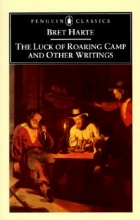 Harte, Bret The Luck of Roaring Camp and Other Writings