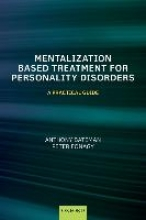 Anthony (Consultant Psychiatrist and Psychotherapist and MBT co-ordinator, Anna Freud Centre, London; Visiting Professor University College, London; Honorary Professor in Psychotherapy University of Copenhagen) Bateman,   Peter (Head of the Research Depa Mentalization-Based Treatment for Personality Disorders
