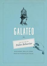 Della Casa, Giovanni Galateo - Or, the Rules of Polite Behavior