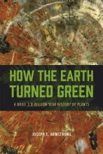 Joseph E. Armstrong How the Earth Turned Green