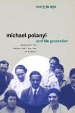Mary Jo Nye Michael Polanyi and His Generation