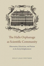 Kelly Joan Whitmer The Halle Orphanage as Scientific Community