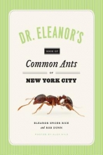 Spicer Rice, Eleanor Dr. Eleanor`s Book of Common Ants of New York City