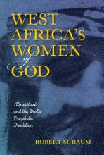 Robert M. Baum , West Africa`s Women of God
