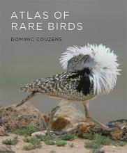 Couzens, Dominic Atlas of Rare Birds