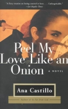 Castillo, Ana Peel My Love Like an Onion