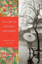 Epstein, Jennifer Cody The Gods of Heavenly Punishment - A Novel