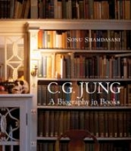 Shamdasani, Sonu C. G. Jung - A Biography in Books
