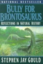 Gould, Stephen Jay Bully for Brontosaurus