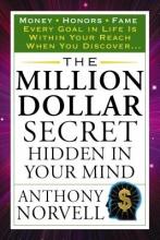 Anthony (Anthony Norvell) Norvell The Million Dollar Secret Hidden in Your Mind