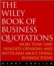 Ehrlich, Henry The Wiley Book of Business Quotations