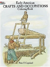 Peter F. Copeland Early American Crafts and Trade Coloring Book