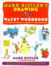 Kistler, Mark Mark Kistler`s Drawing in 3-D Wack Workbook