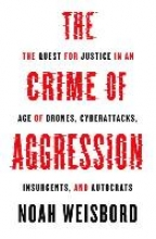 Noah Weisbord The Crime of Aggression