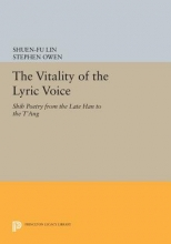 Lin, Shuen-fu The Vitality of the Lyric Voice - Shih Poetry from the Late Han to the T`ang