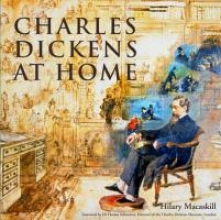 Macaskill, Hilary Charles Dickens at Home
