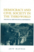 Haynes, Jeffrey Democracy and Civil Society in the Third World