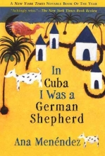 Menendez, Ana In Cuba I Was a German Shepherd