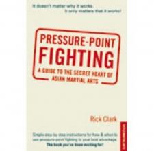 Clark, Rick Pressure-Point Fighting