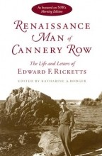 Ricketts, Edward F. Renaissance Man of Cannery Row