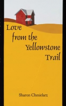 Chmielarz, Sharon Love from the Yellowstone Trail
