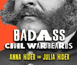 Hider, Anna M. Badass Civil War Beards