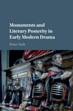 Chalk, Brian Monuments and Literary Posterity in Early Modern Drama