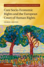 Leijten, Ingrid Core Socio-Economic Rights and the European Court of Human Rights