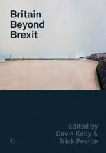 Gavin Kelly,   Nick Pearce Britain Beyond Brexit