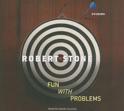Stone, Robert Fun with Problems