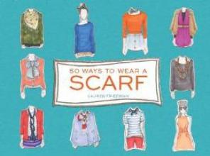 Lauren,Friedman 50 Ways to Wear a Scarf