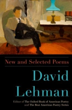 Lehman, David David Lehman New and Selected Poems