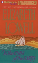 Lowell, Elizabeth To the Ends of the Earth