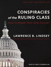 Lindsey, Lawrence B. Conspiracies of the Ruling Class