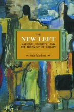 Wade Matthews The New Left, National Identity, And The Break-up Of Britain