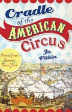 Pitkin, Jo Cradle of the American Circus